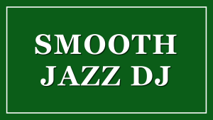 Smooth Jazz DJ